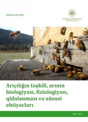 Arıçılığın təşkili, arının biologiyası, fiziologiyası, qidalanması və xüsusi ehtiyacları