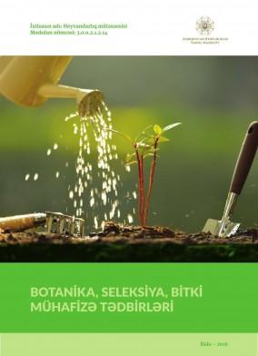 Botanika, seleksiya və bitki mühafizə tədbirləri