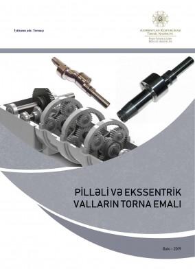 Pilləli və eksentrik valların torna emalı